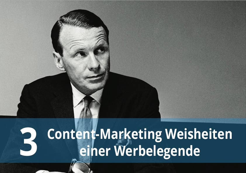 3 Content Marketing Weisheiten von David Ogilvy